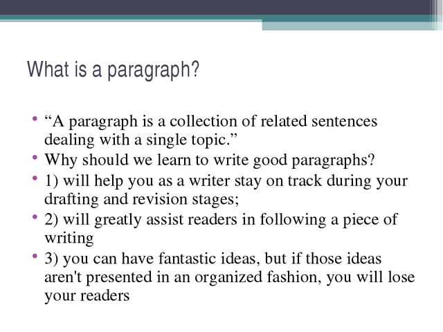 """What is a paragraph? """"A paragraph is a collection of related sentences dealin..."""