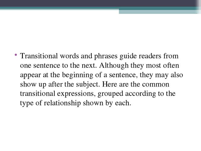 Transitional words and phrases guide readers from one sentence to the next. A...