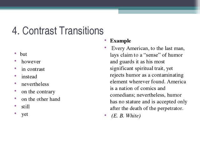 4. Contrast Transitions but however in contrast instead nevertheless on the c...