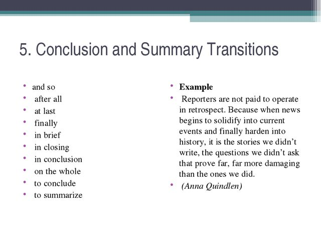 5. Conclusion and Summary Transitions and so after all at last finally in bri...