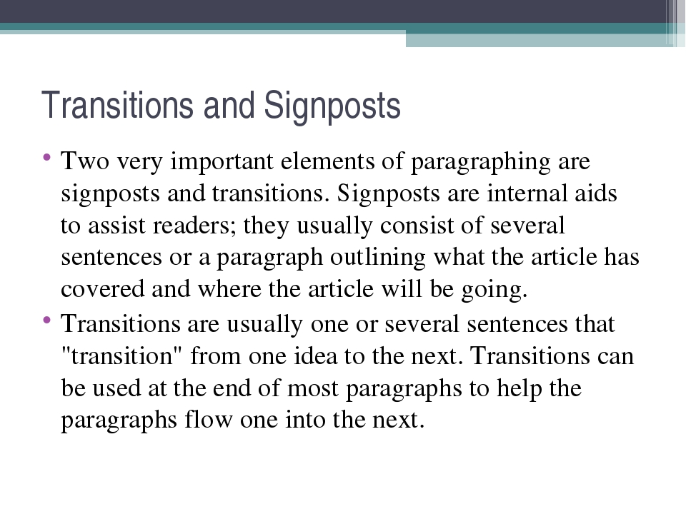 Transitions and Signposts Two very important elements of paragraphing are sig...