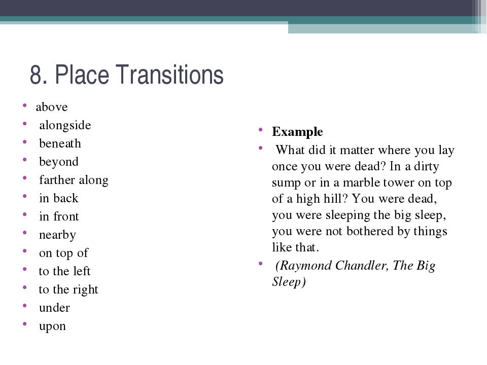 8. Place Transitions above alongside beneath beyond farther along in back in...