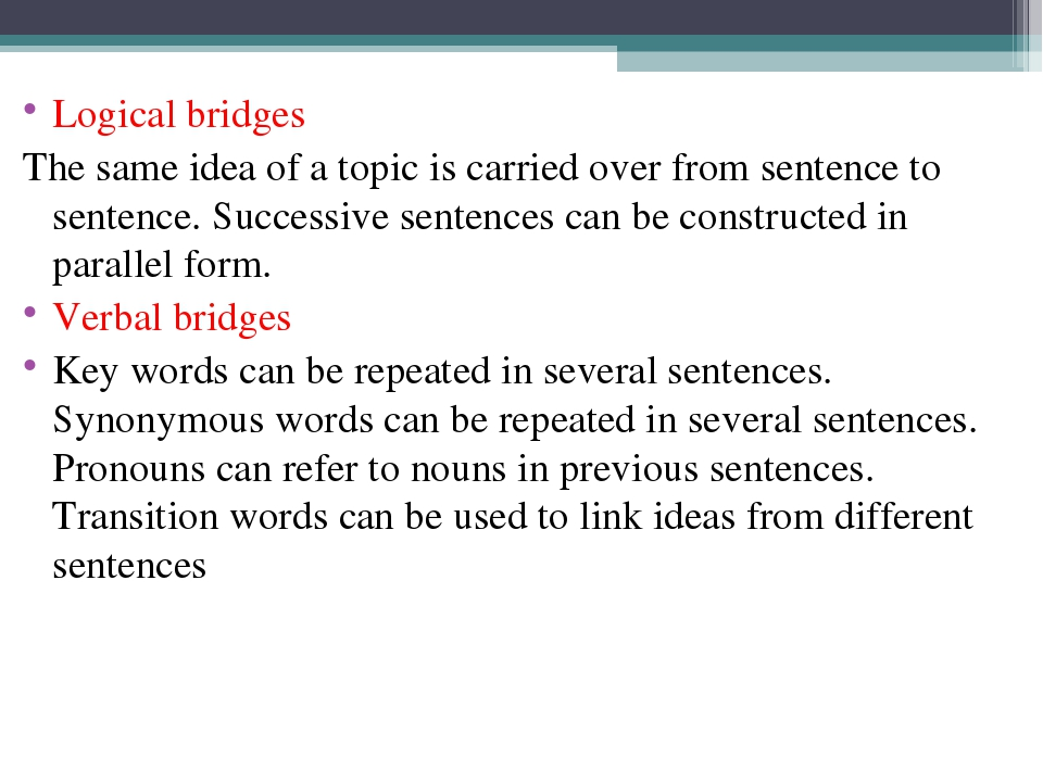 Logical bridges The same idea of a topic is carried over from sentence to sen...