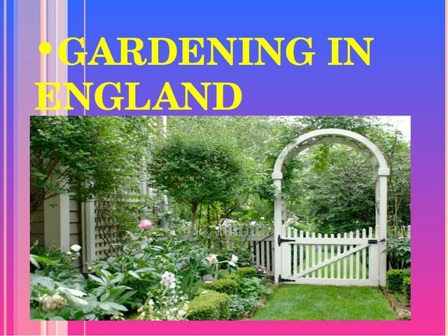 GARDENING IN ENGLAND