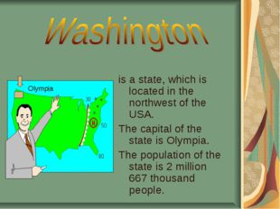 is a state, which is located in the northwest of the USA. The capital of the