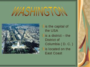 is the capital of the USA is a district – the District of Columbia ( D. C. )