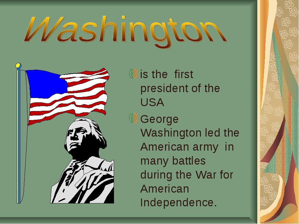 is the first president of the USA George Washington led the American army in...