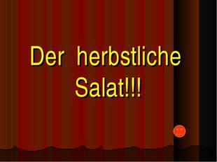 Der herbstlichе Salat!!!