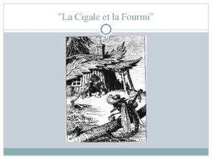 """""""La Cigale et la Fourmi"""""""