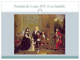 Portrait de Louis XIV et sa famille.