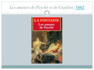 Les amours de Psyché et de Cupidon, 1662