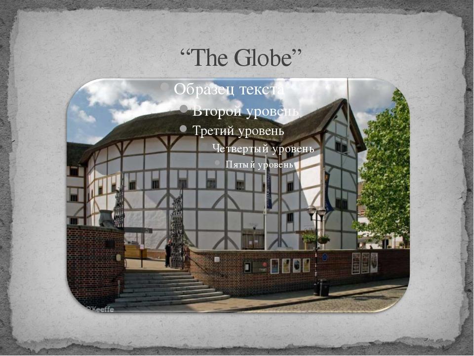 """""""The Globe"""""""