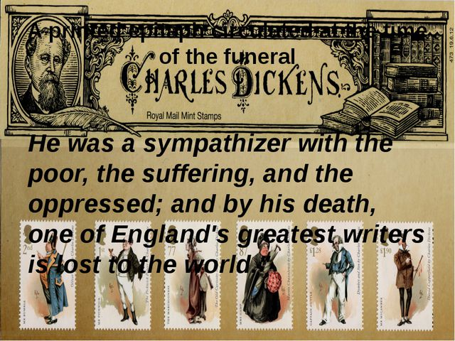 A printed epitaph circulated at the time of the funeral He was a sympathizer...