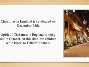 Christmas in England is celebrated on December 25th. Spirit of Christmas in E