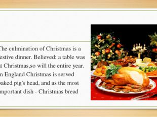 The culmination of Christmas is a festive dinner. Believed: a table was at C