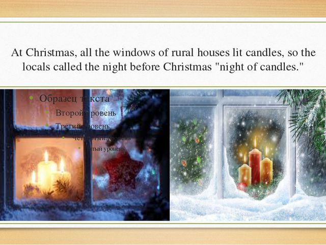 At Christmas, all the windows of rural houses lit candles, so the locals call...