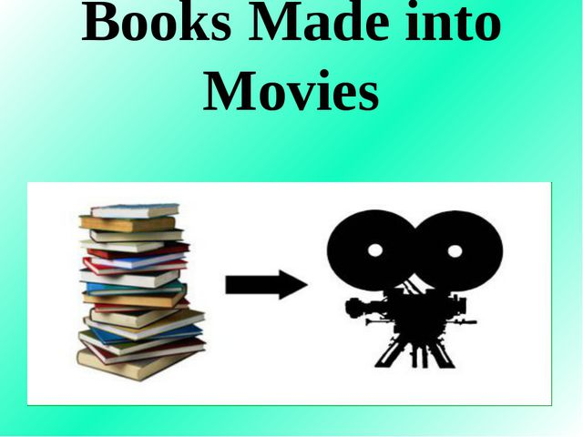 Books Made into Movies