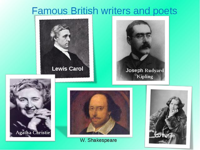 Famous British writers and poets W. Shakespeare Lewis Carol Agatha Christie O...