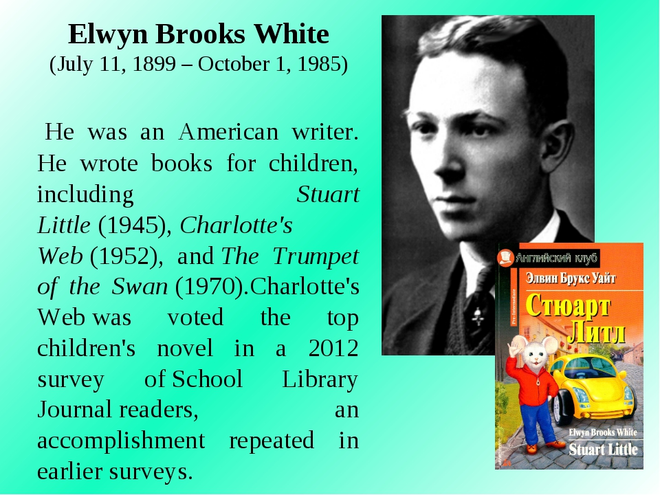 Elwyn Brooks White (July 11, 1899 – October 1, 1985) He was an American wr...