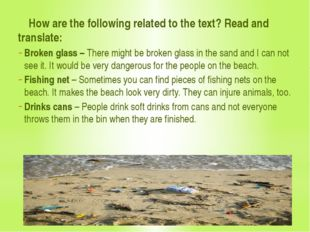 How are the following related to the text? Read and translate: Broken glass