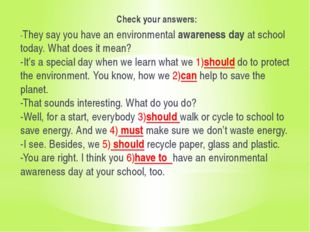 Check your answers: -They say you have an environmental awareness day at sch