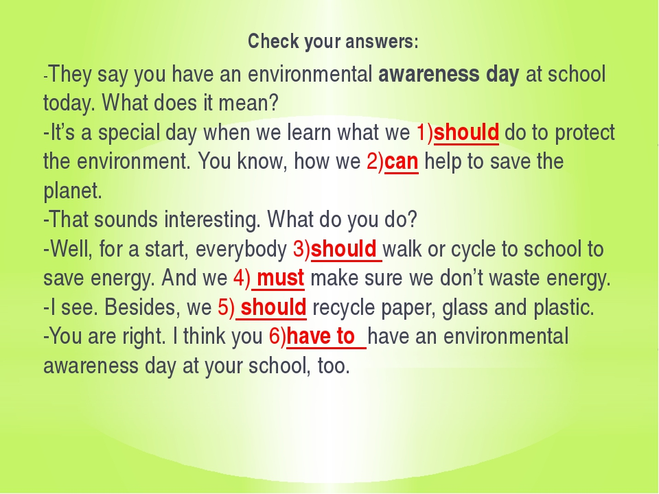 Check your answers: -They say you have an environmental awareness day at sch...