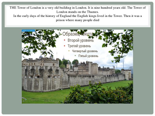 THE Tower of London is a very old building in London. It is nine hundred year...