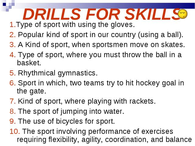 DRILLS FOR SKILLS 1.Type of sport with using the gloves. 2. Popular kind of...