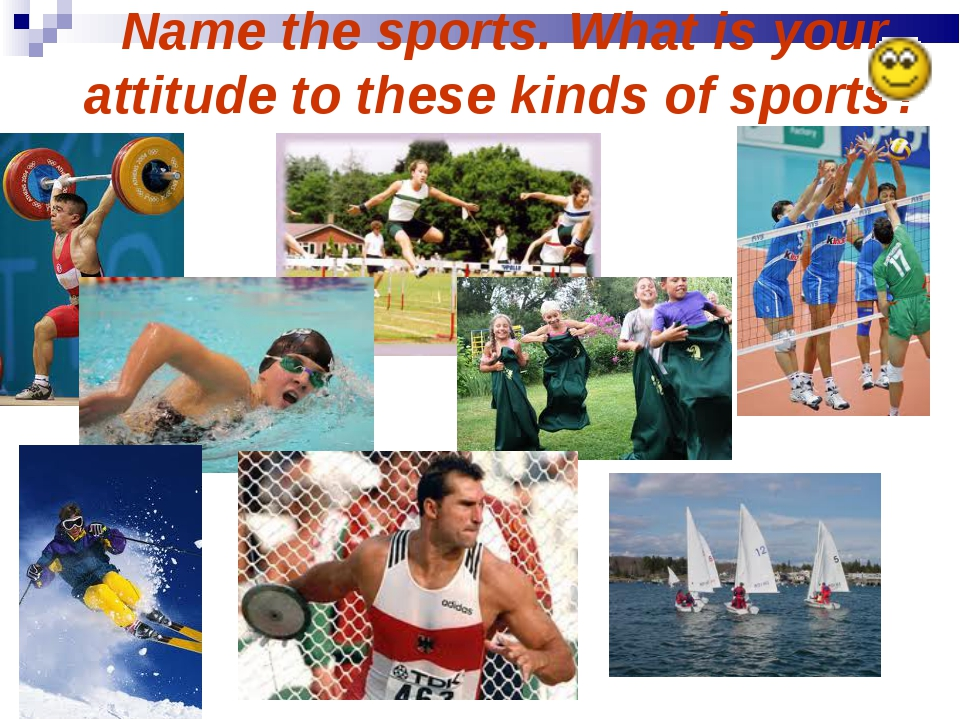 Name the sports. What is your attitude to these kinds of sports?