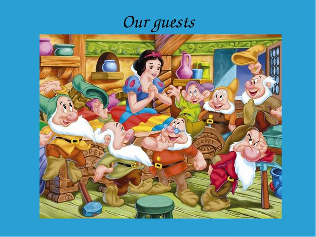 Our guests