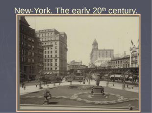 New-York. The early 20th century.