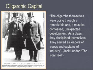 "Oligarchic Capital ""The oligarchs themselves were going through a remarkable"