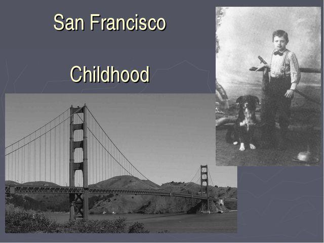 San Francisco Childhood