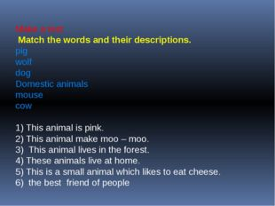 Make a test Match the words and their descriptions. pig wolf dog Domestic ani