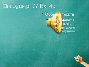 Dialogue p. 77 Ex. 4b