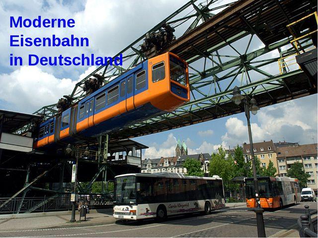 Moderne Eisenbahn in Deutschland