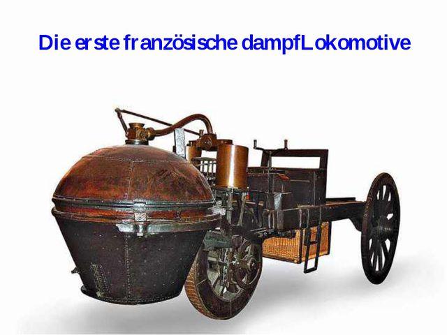 Die erste französische dampfLokomotive