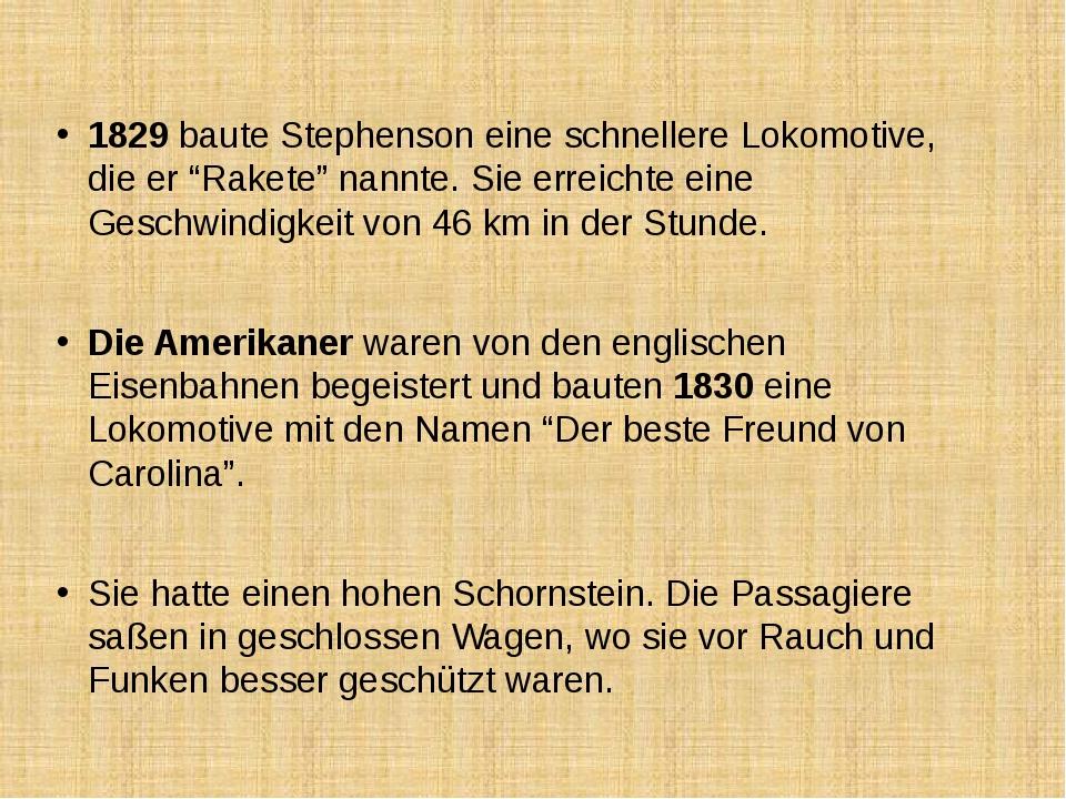 """1829 baute Stephenson eine schnellere Lokomotive, die er """"Rakete"""" nannte. Sie..."""