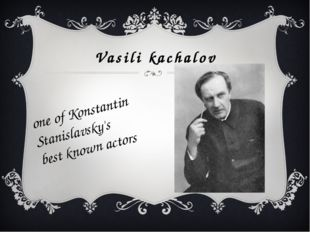 Vasili kachalov one of Konstantin Stanislavsky's best known actors