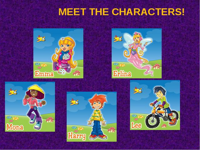 MEET THE CHARACTERS!
