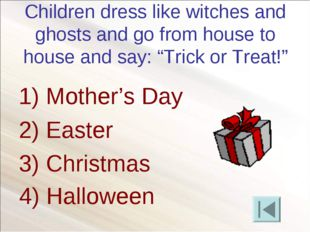"Children dress like witches and ghosts and go from house to house and say: ""T"