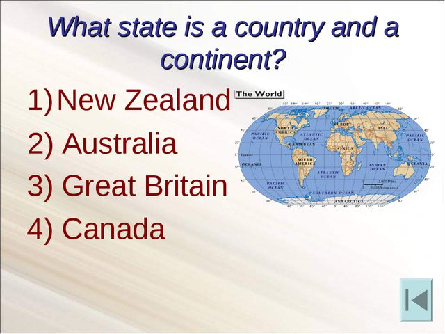 What state is a country and a continent? New Zealand 3) Great Britain 4) Cana...