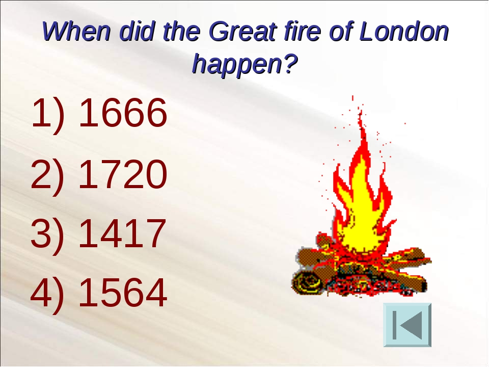 When did the Great fire of London happen? 2) 1720 3) 1417 4) 1564 1) 1666