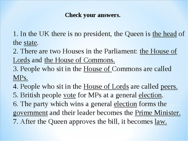 1. In the UK there is no president, the Queen is the head of the state. 2. T...