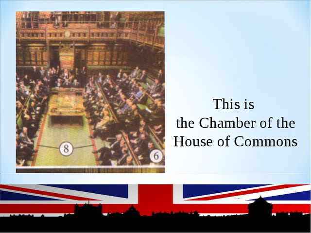 This is the Chamber of the House of Commons