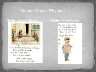 """Mother goose's house """"Mother Goose Rhymes"""" Mother Goose's son"""