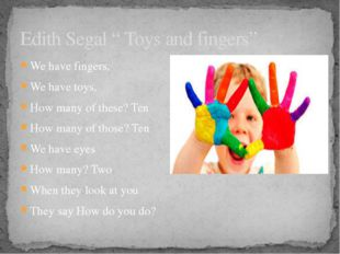 """Edith Segal """" Toys and fingers"""" We have fingers, We have toys, How many of th"""