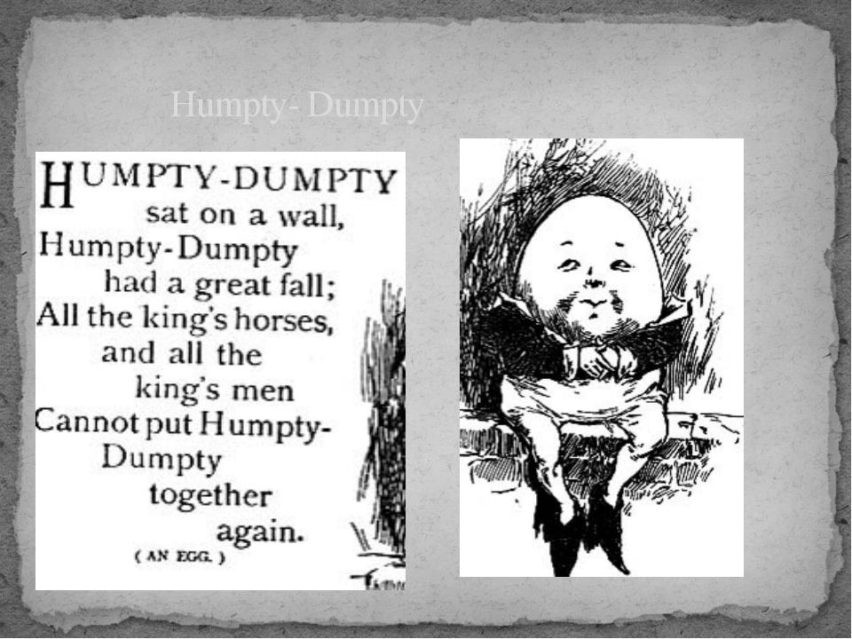 Humpty- Dumpty