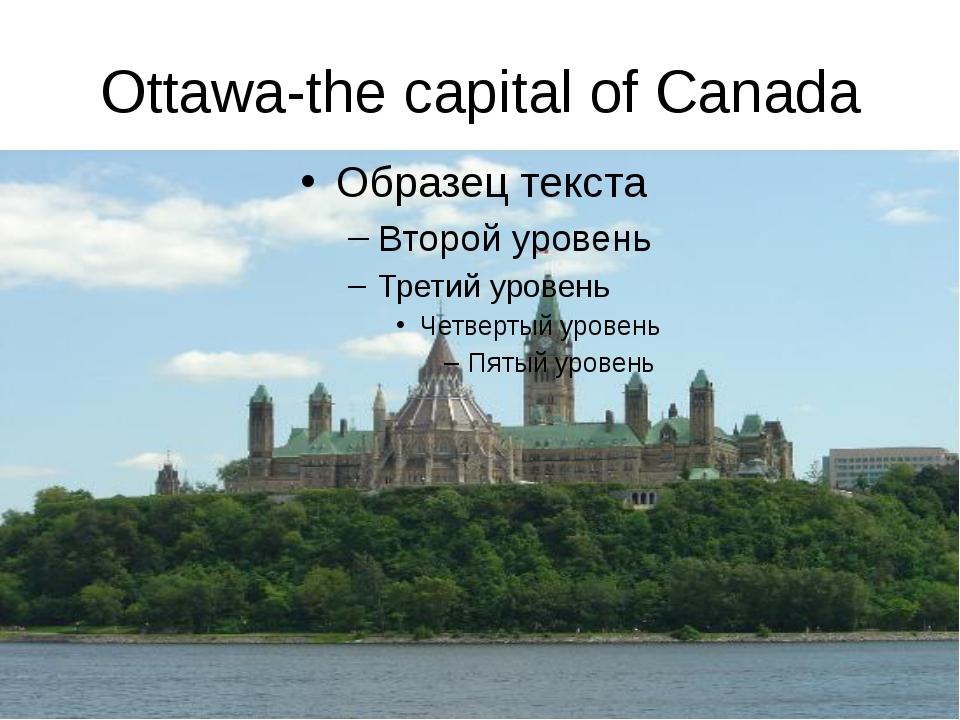 Ottawa-the capital of Canada
