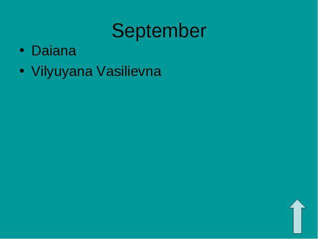 September Daiana Vilyuyana Vasilievna